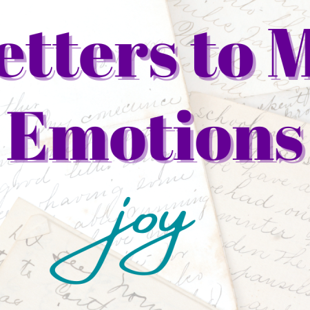 Blog Title: Letters to My Emotions: Joy