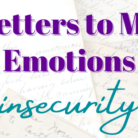 Letters to My Emotions: Insecurity